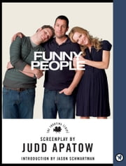 Funny People - The Shooting Script ebook by Judd Apatow,Jason Schwartzman