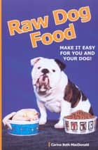 RAW DOG FOOD ebook by Carina Beth MacDonald
