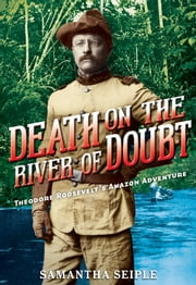 Death on the River of Doubt ebook by Samantha Seiple