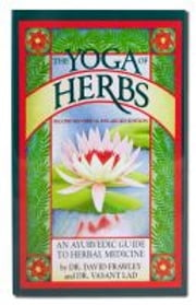 The Yoga of Herbs ebook by Lad,Vasant,Frawley,David