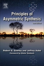 Principles of Asymmetric Synthesis ebook by Robert E. Gawley,Jeffrey Aube
