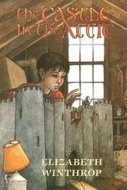 The Castle in the Attic ebook by Elizabeth Winthrop,Trina Schart Hyman