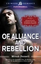 Of Alliance and Rebellion eBook by Micah Persell