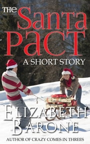 """The Santa Pact"" - A Short Story ebook by Elizabeth Barone"