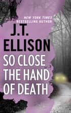 So Close the Hand of Death ebook by