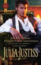 Society's Most Disreputable Gentleman ebook by Julia Justiss