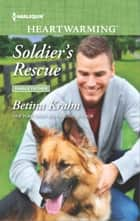 Soldier's Rescue - A Clean Romance ebook by Betina Krahn