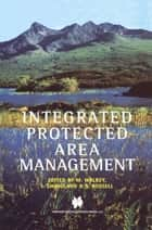 Integrated Protected Area Management ebook by Michael Walkey,Ian R. Swingland,Shaun Russell