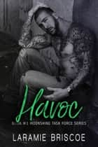 Havoc - Police/Military Romance ebook by Laramie Briscoe