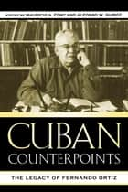 Cuban Counterpoints ebook by Mauricio A. Font,Alfonso W. Quiroz