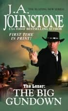 The Big Gundown ebook by J.A. Johnstone