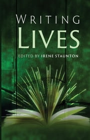 Writing Lives ebook by Irene Staunton