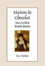 Maison de Chocolat ebook by A.G. Fielder