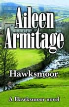 Hawksmoor ebook by Aileen Armitage