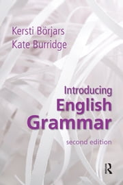 Introducing English Grammar, Second Edition ebook by Kersti Borjars,Kate Burridge