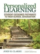 Personalized Learning ebook by Dr. John H. Clarke