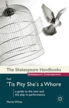 Ford: 'Tis Pity She's a Whore ebook by Martin White