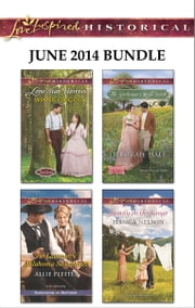 Love Inspired Historical June 2014 Bundle - Lone Star Heiress\The Lawman's Oklahoma Sweetheart\The Gentleman's Bride Search\Family on the Range ebook by Winnie Griggs,Allie Pleiter,Deborah Hale,Jessica Nelson