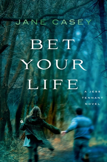 Bet Your Life ebook by Jane Casey