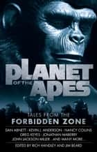 Planet of the Apes: Tales from the Forbidden Zone ebook by Rich Handley, Jim Beard, Kevin J. Anderson,...