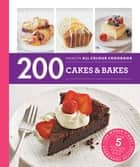 Hamlyn All Colour Cookery: 200 Cakes & Bakes - Hamlyn All Colour Cookbook ebook by Sara Lewis