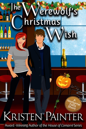 The Werewolf's Christmas Wish - A Nocturne Falls Short ebook by Kristen Painter