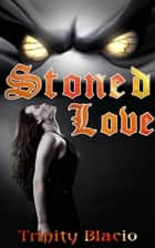 Stoned Love ebook by Trinity Blacio