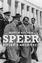 Speer - Hitler's Architect ebook by