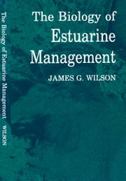 The Biology of Estuarine Management ebook by James Wilson