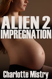 Alien Impregnation 2 ebook by Charlotte Mistry