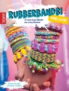 Rubberbands! ohne Loom - 12 neue togo-Bänder für crazy Gummis ebook by Heike Roland, Stefanie Thomas