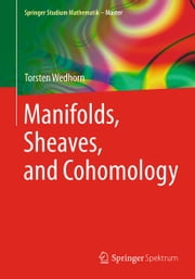 Manifolds, Sheaves, and Cohomology ebook by Torsten Wedhorn