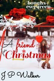 A Friend for Christmas ebook by J P Walker