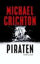 Piraten ebook by Michael Crichton, Jan de Nijs