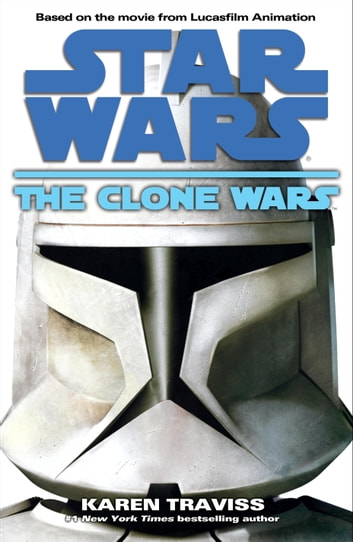The Clone Wars: Star Wars ebook by Karen Traviss