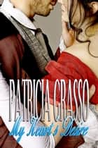 My Heart's Desire (Book 5 Devereux Series) ebook by Patricia Grasso