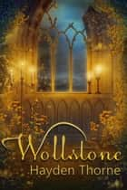 Wollstone ebook by Hayden Thorne