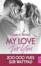 My Love for You eBook by Charlie Morel