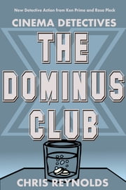 Cinema Detectives: The Dominus Club ebook by Chris Reynolds