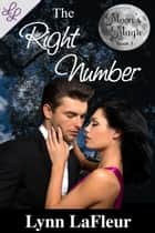 The Right Number - Moon's Magic, #1 ebook by Lynn LaFleur