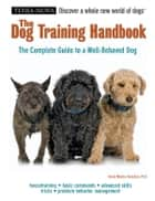 The Dog Training Handbook ebook by Sheila Webster Boneham, Ph.D.