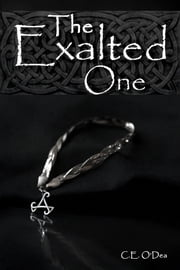 The Exalted One ebook by C. E. O'Dea