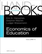Handbook of the Economics of Education ebook by Eric A Hanushek,Stephen J. Machin,Ludger Woessmann