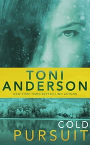 Cold Pursuit ebook by Toni Anderson