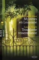Mystères en Louisiane - Troublante ressemblance (Harlequin Black Rose) ebook by Suzanne McMinn, Laurey Bright