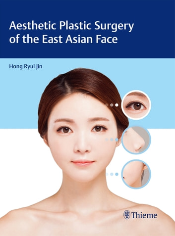 Aesthetic Plastic Surgery of the East Asian Face ebook by