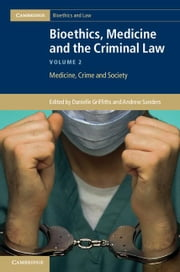 Bioethics, Medicine and the Criminal Law ebook by Griffiths, Danielle
