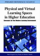 Physical and Virtual Learning Spaces in Higher Education - Concepts for the Modern Learning Environment ebook by Mike Keppell, Kay Souter, Matthew Riddle