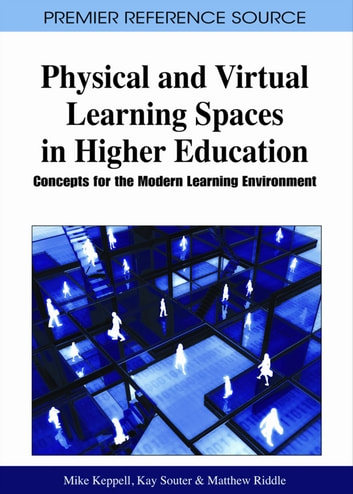 Physical and Virtual Learning Spaces in Higher Education - Concepts for the Modern Learning Environment ebook by