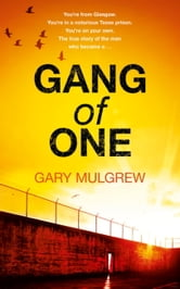 Gang of One - One Man's Incredible Battle to Find his Missing Daughter ebook by Gary Mulgrew